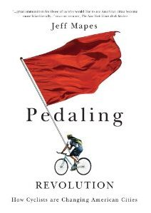 cover of Jeff Mapes's book Pedaling Revolution